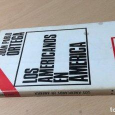 Libros de segunda mano: LOS AMERICANOS EN AMERICA - JUAN PABLO ORTEGA - DOPESA/ TXT54. Lote 190975312