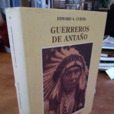 Libros de segunda mano: GUERREROS DE ANTAÑO. EDWARS S. CURTIS. Lote 191196648