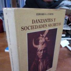 Libros de segunda mano: DANZANTES Y SOCIEDADES SECRETAS. EDWARD S. CURTIS. Lote 191196718
