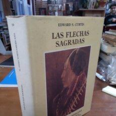 Libros de segunda mano: LAS FLECHAS SAGRADAS. EDWARD S. CURTIS. Lote 191196808