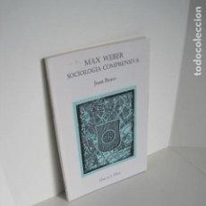 Libros de segunda mano: MAX WEBER. SOCIOLOGÍA COMPRENSIVA. JUAN BRAVO. DULCE Y ÚTIL. 2008. DEDICADO POR AUTOR.. Lote 191381430