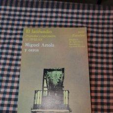 Libros de segunda mano: EL LATIFUNDIO, PROPIEDAD Y EXPLOTACIÓN, SS.XVIII Y XX, MIGUEL ARTOLA Y OTROS, S.P.A. 1978.. Lote 191528163