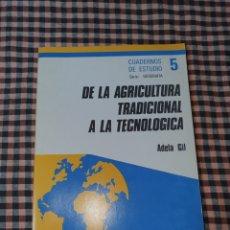 Libros de segunda mano: DE LA AGRICULTURA TRADICIONAL A LA TECNOLOGÍCA, ADELA GIL, EDITORIAL CINCEL 1984.. Lote 191595841