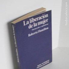 Libros de segunda mano: LA LIBERACIÓN DE LA MUJER. PATRIARCADO Y CAPITALISMO. ROBERTA HAMILTON. PRÓL. CARLOTA SOLÉ. 1980.. Lote 191723722