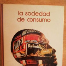 Libros de segunda mano: 2X1 LA SOCIEDAD DE CONSUMO. EDUARDO HARO TECGLEN. BIBLIOTECA SALVAT DE GRANDES TEMAS, 1973.. Lote 191792633