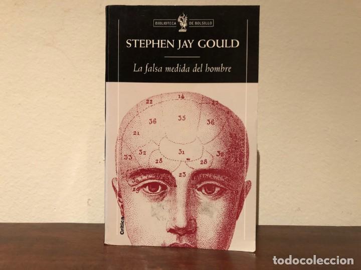 LA FALSA MEDIDA DEL HOMBRE. STEPHEN JAY GOULD. CRÍTICA. ALEGATO CIENTÍFICO CONTRA EL RACISMO. (Libros de Segunda Mano - Pensamiento - Sociología)