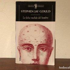 Libros de segunda mano: LA FALSA MEDIDA DEL HOMBRE. STEPHEN JAY GOULD. CRÍTICA. ALEGATO CIENTÍFICO CONTRA EL RACISMO.. Lote 191999046