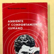 Libros de segunda mano: AMBIENTE Y COMPORTAMIENTO HUMANO - M. FERNANDEZ PELLITERO - KADMOS SALAMANCA 1975. Lote 192479748
