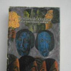 Livros em segunda mão: PERFILES DE OAXACA. LUZ MARIA GONZALEZ ESPERON. 1ª ED. 2004. MEXICO. DEBIBL. Lote 192647235