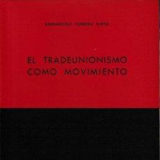 Libros de segunda mano: EL TRADEUNIONISMO COMO MOVIMIENTO (B. HERRERO NIETO 1953) SIN USAR. Lote 193070068