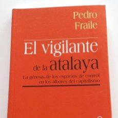 Libros de segunda mano: EL VIGILANTE DE LA ATALAYA. PEDRO FRAILE. MILENIO. ESPACIOS DE CONTROL. PRIMERAS CÁRCELES.PRISION.. Lote 193407255