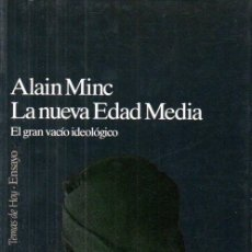 Libros de segunda mano: ALAIN MINC : LA NUEVA EDAD MEDIA -EL GRAN VACÍO IDEOLÓGICO (TEMAS DE HOY, 1994). Lote 193838795