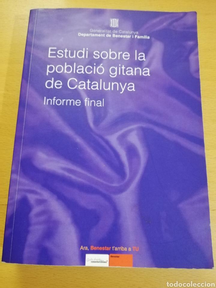 ESTUDI SOBRE LA POBLACIÓ GITANA DE CATALUNYA. INFORME FINAL (GENERALITAT DE CATALUNYA) (Libros de Segunda Mano - Pensamiento - Sociología)
