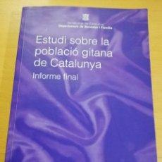 Libros de segunda mano: ESTUDI SOBRE LA POBLACIÓ GITANA DE CATALUNYA. INFORME FINAL (GENERALITAT DE CATALUNYA). Lote 193859596