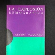 Libros de segunda mano: LA EXPLOSION DEMOGRAFICA - ALBERT JACQUARD - 1ª EDICION 1994 DEBATE-DOMINOS. Lote 193955303