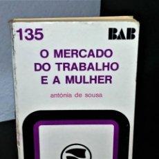 Libros de segunda mano: O MERCADO DO TRABALHO E A MULHER DE ANTÓNIA SOUSA. Lote 194116230