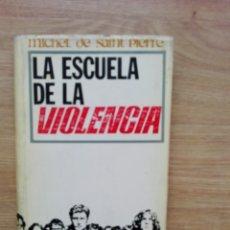 Libros de segunda mano: LA ESCUELA DE LA VIOLENCIA..1966. Lote 194163463