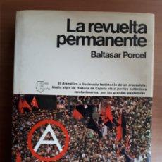 Libros de segunda mano: LA REVUELTA PERMANENTE. BALTASAR PORCEL. Lote 194203780