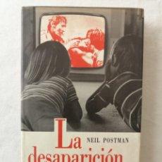 Libros de segunda mano: LIBRO LA DESAPARICIÓN DE LA NIÑEZ POR NEIL POSTMAN / CÍRCULO DE LECTORES 1988. Lote 194218907