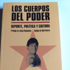 Libros de segunda mano: LOS CUERPOS DEL PODER . DEPORTE POLÍTICA Y CULTURA ORFEO SUÁREZ 2015. Lote 194306133