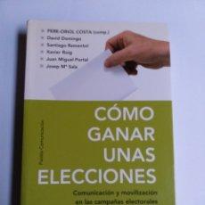 Libros de segunda mano: CÓMO GANAR UNAS ELECCIONES . COMUNICACIÓN Y MOVILIZACIÓN DE LAS CAMPAÑAS ELECTORALES . SOCIOLOGÍA. Lote 194322893