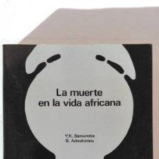 Libros de segunda mano: LA MUERTE EN LA VIDA AFRICANA. AUTORES: Y. K. BAMUNOBA / B. ADOUKONOU. Lote 194372882