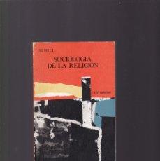 Libros de segunda mano: SOCIOLOGÍA DE LA RELIGIÓN - M. HILL - EDITORIAL CRISTIANDAD 1976. Lote 194396033