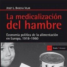 Libros de segunda mano: LA MEDICALIZACIÓN DEL HAMBRE. ECONOMÍA POLÍTICA DE LA ALIMENTACIÓN - JOSEP L. BARONA VILAR - ICARIA . Lote 194486288