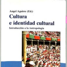 Libros de segunda mano: CULTURA E IDENTIDAD CULTURAL INTRODUCCIÓN A LA ANTROPOLOGÍA - ANGEL AGUIRRE - EDICIONES BARDENAS. Lote 194487173