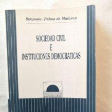Libros de segunda mano: LIBRO SOCIEDAD CIVIL E INSTITUCIONES DEMOCRATICAS SIMPOSIO PALMA DE MALLORCA 1989 EDITORIAL POPULAR. Lote 194501626