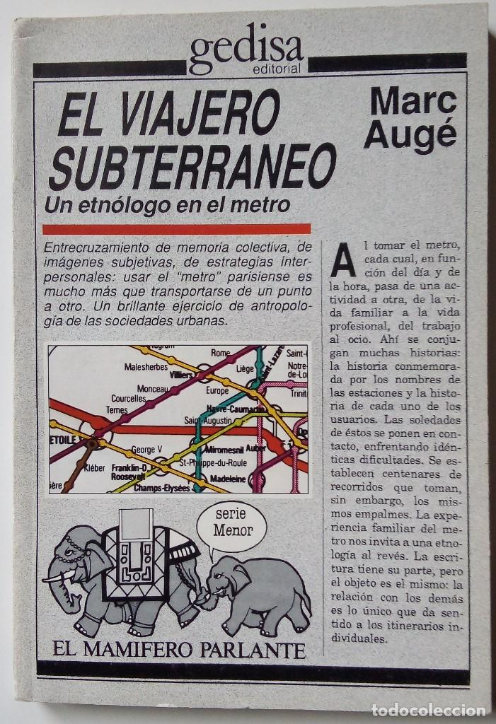MARC AUGÉ: EL VIAJERO SUBTERRÁNEO. UN ETNÓLOGO EN EL METRO (Libros de Segunda Mano - Pensamiento - Sociología)