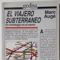 Libros de segunda mano: MARC AUGÉ: EL VIAJERO SUBTERRÁNEO. UN ETNÓLOGO EN EL METRO. Lote 194506222