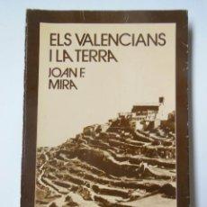 Libros de segunda mano: ELS VALENCIANS I LA TERRA. MIRA I CASTERÀ JOAN F. 1978. Lote 194569307