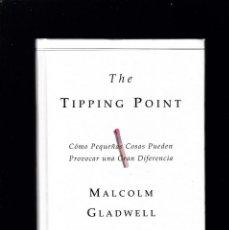 Libros de segunda mano: THE TIPPING POINT ( LA FRONTERA DEL ÉXITO) - MALCOM GLADWELL - ESPASA 2001. Lote 194581143