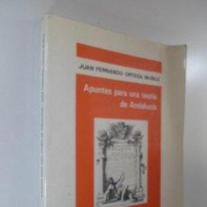 Libros de segunda mano: JUAN FERNANDO ORTEGA MUÑOZ APUNTES PARA UNA TEORÍA DE ANDALUCÍA. Lote 194583586