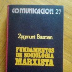 Libros de segunda mano: FUNDAMENTOS DE SOCIOLOGÍA MARXISTA. ZYGMUNT BAUMAN. Lote 194597068