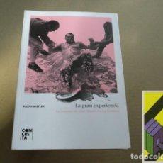 Libros de segunda mano: KISTLER, RALPH: LA GRAN EXPERIENCIA. LA COMUNA DE OTTO MUEHL EN LA GOMERA. Lote 194597156