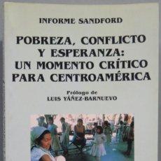Libros de segunda mano: POBREZA, CONFLICTO Y ESPERANZA. UN MOMENTO CRITICO PARA CENTROAMERICA. INFORME SANDFORD. Lote 194612420