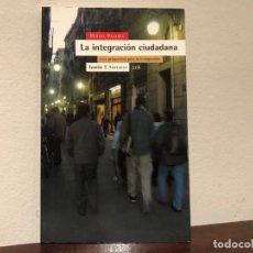 Libros de segunda mano: LA INTEGRACIÓN CIUDADANA. UNA PERSPECTIVA PARA INMIGRACIÓN. MIGUEL PAJARES. EDIT. . ICARIA. ANTRAZYT. Lote 194624331