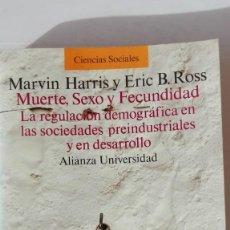 Libros de segunda mano: MUERTE, SEXO Y FECUNDIDAD. AUTORES: MARVIN HARRIS / ERIC B. ROSS. Lote 194665581
