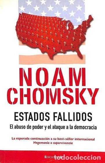 ESTADOS FALLIDOS. EL ABUSO DEL PODER Y ATAQUE A LA DEMOCRACIA - NOAM CHOMSKY - EDB COMICS - CRONICA (Libros de Segunda Mano - Pensamiento - Sociología)
