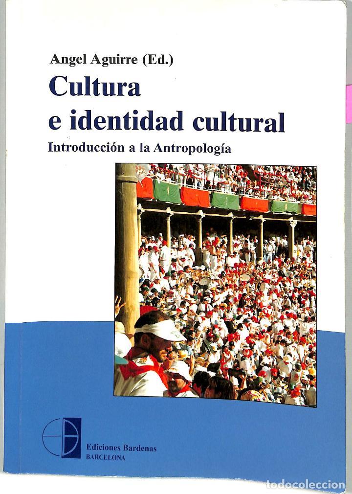 CULTURA E IDENTIDAD CULTURAL INTRODUCCIÓN A LA ANTROPOLOGÍA - ANGEL AGUIRRE - EDICIONES BARDENAS (Libros de Segunda Mano - Pensamiento - Sociología)