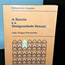 Libros de segunda mano: A ESCOLA E A DESIGUALDADE SEXUAL DE JOÃO VIEGAS FERNANDES. Lote 194895765