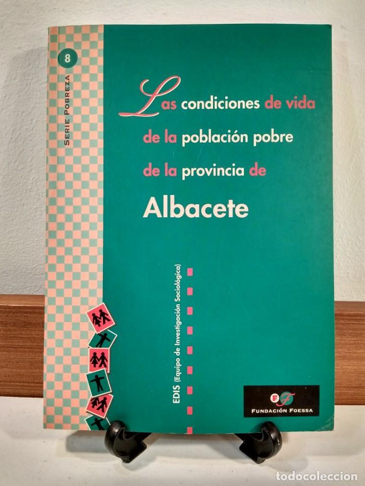 LAS CONDICIONES DE VIDA DE LA POBLACIÓN POBRE DE LA PROVINCIA DE ALBACETE. (Libros de Segunda Mano - Pensamiento - Sociología)