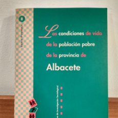 Libros de segunda mano: LAS CONDICIONES DE VIDA DE LA POBLACIÓN POBRE DE LA PROVINCIA DE ALBACETE.. Lote 194898670