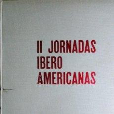 Libros de segunda mano: II JORNADAS IBEROAMERICANAS (MADRID, 3-7 MARZO 1963). ORGANIZACIONES DEL MOVIMIENTO. . Lote 194914183