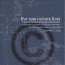 Libros de segunda mano: POR UNA CULTURA LIBRE CÓMO LOS GRANDES MEDIOS DE COMUNICACIÓN UTILIZAN LA TECNOLOGÍA Y LA LEY PARA . Lote 194931023