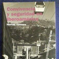 Libros de segunda mano: CONVIVENCIA Y SEGURIDAD EN IBEROAMÉRICA / EDITA JUAN GUILLERMO SEPÚLVEDA / EDICIÓN 2008. Lote 194942910