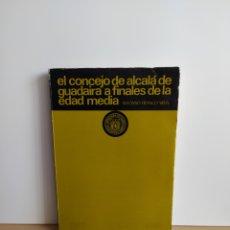 Libros de segunda mano: EL CONCEJO DE ALCALA DE GUADAIRA A FINALES DE LA EDAD MEDIA ALFONSO FRANCO SILVA. Lote 194945530