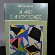 Libros de segunda mano: A ARTE E A SOCIEDADE DE ARNOLD HAUSER. Lote 194973045